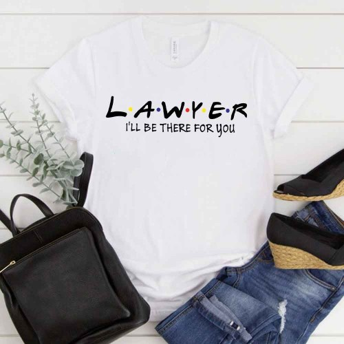LAWYER I'LL BE THERE FOR YOU